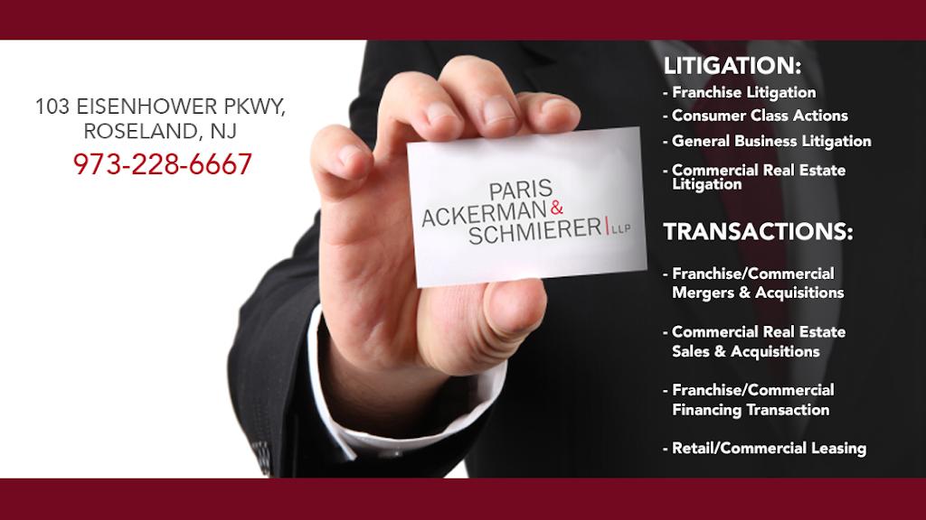 Paris Ackerman & Schmierer LLP - lawyer    Photo 1 of 2   Address: 103 Eisenhower Pkwy, Roseland, NJ 07068, USA   Phone: (973) 228-6667