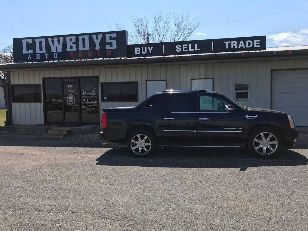 Cowboys Auto Ranch - car dealer    Photo 1 of 6   Address: 14201 US-377, Fort Worth, TX 76126, USA   Phone: (817) 398-8881