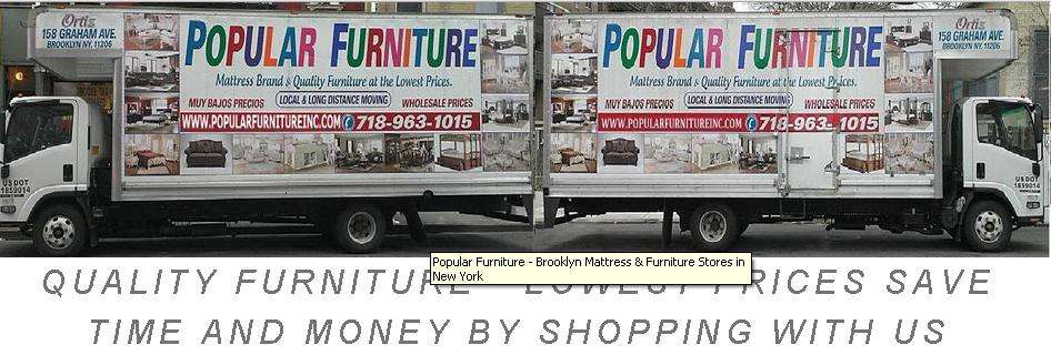 Popular Furniture Inc - furniture store  | Photo 5 of 7 | Address: 158 Graham Ave, Brooklyn, NY 11206, USA | Phone: (718) 963-1015