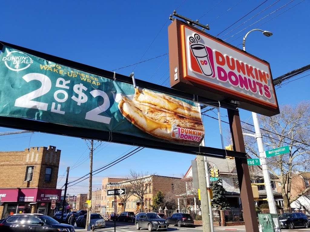 Dunkin - bakery    Photo 1 of 10   Address: 5602 Metropolitan Ave, Ridgewood, NY 11385, USA   Phone: (718) 381-3200