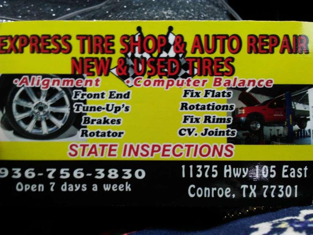 Express Tire Shop - car repair    Photo 3 of 3   Address: 11375 Old Hwy 105 E, Conroe, TX 77301, USA   Phone: (936) 756-3830