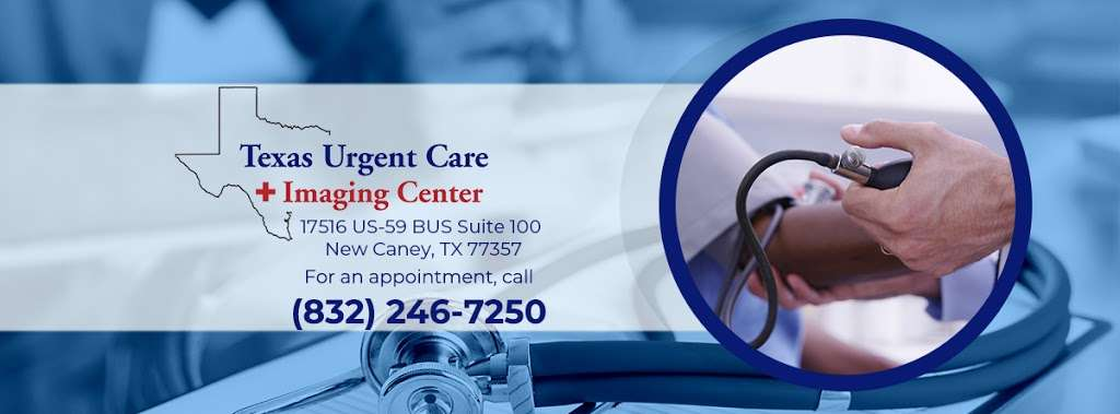 Texas Urgent Care & Imaging Center - health  | Photo 1 of 3 | Address: 17516 US-59 Suite 100, New Caney, TX 77357, USA | Phone: (832) 246-7250