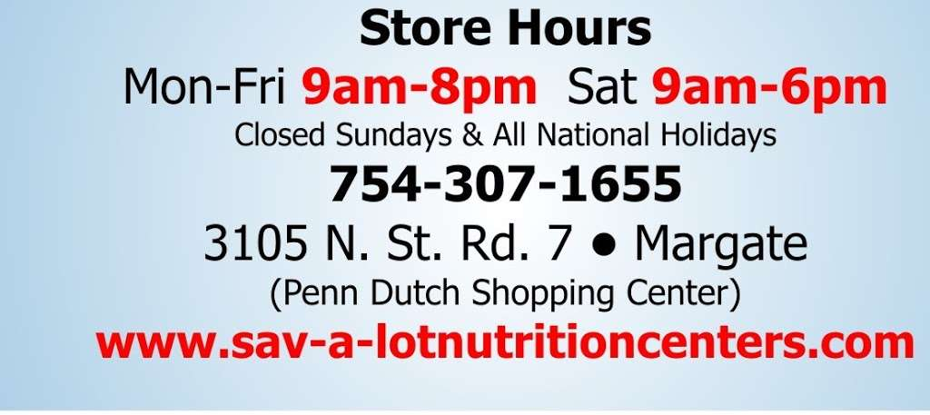 Sav-A-Lot Nutrition Centers - store    Photo 8 of 10   Address: 3105 FL-7, Margate, FL 33063, USA   Phone: (754) 307-1655