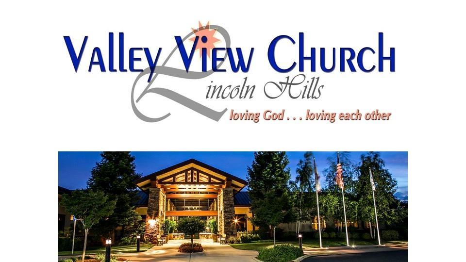 Valley View Church - church  | Photo 3 of 6 | Address: 1176 Sun City Blvd, Lincoln, CA 95648, USA | Phone: (916) 740-3044